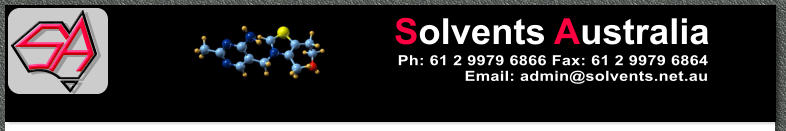 Solvents Australia Ph: 61 2 9979 6866 Fax: 61 2 9979 6864 Email: admin@solvents.net.au